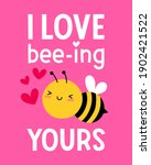 i love bee ing yours  pun...   Shutterstock .eps vector #1902421522