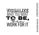 """""""visualize what you want to be  ...   Shutterstock .eps vector #1902992452"""