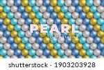 colorful pearls background. 3d... | Shutterstock .eps vector #1903203928