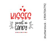 kisses sweet as candy. happy... | Shutterstock . vector #1904704792