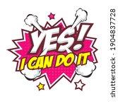 yes i can do it. comic speech... | Shutterstock .eps vector #1904837728