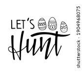 Lets Hunt. Black And White...