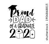 proud dad of a graduate 2021 ... | Shutterstock .eps vector #1906868815