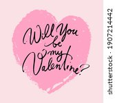 will you be my valentine.... | Shutterstock .eps vector #1907214442