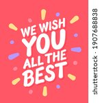 we wish you all the best....   Shutterstock .eps vector #1907688838