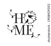 home  vector. wording design... | Shutterstock .eps vector #1908429352