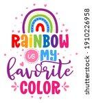 rainbow is my favorite color  ...   Shutterstock .eps vector #1910226958