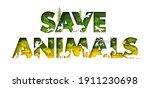 save animals typography banner... | Shutterstock .eps vector #1911230698