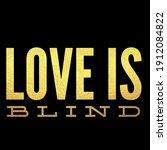 Love Is Blind Tex In 3d...