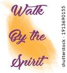walk by the spirit  holy spirit ...   Shutterstock .eps vector #1913690155