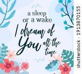 love romantic quotes i dream of ... | Shutterstock .eps vector #1913870155