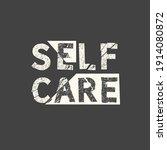 self care. grunge vintage...   Shutterstock .eps vector #1914080872
