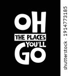 oh the places you ll go. hand...   Shutterstock .eps vector #1914773185