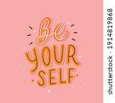 be yourself lettering slogan.... | Shutterstock .eps vector #1914819868