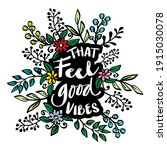 that feel good vibes hand... | Shutterstock .eps vector #1915030078