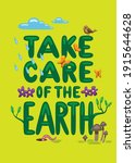 Vector illustration of a rounded and green lettering, isolated on a green background, with clouds, rain, a bird, butterflies, plants, a worm and mushrooms, with the message: Take care of the earth.