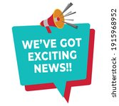 we have got exciting news... | Shutterstock .eps vector #1915968952