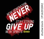 never give up slogan stylish...   Shutterstock .eps vector #1916201842