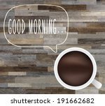 good morning poster. cup of... | Shutterstock .eps vector #191662682