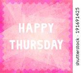 happy thursday letters on... | Shutterstock . vector #191691425