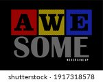awesome typography for print t...   Shutterstock .eps vector #1917318578