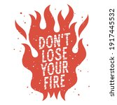 fire flame and trendy slogan... | Shutterstock .eps vector #1917445532