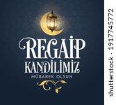 regaip kandili. translation ... | Shutterstock .eps vector #1917745772