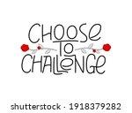 choose to challenge handwritten ... | Shutterstock .eps vector #1918379282