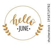 hello june hand drawn lettering ... | Shutterstock .eps vector #1918719782