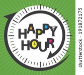 green happy hour sign or label... | Shutterstock . vector #191872175
