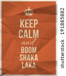 keep calm and boom shakalaka... | Shutterstock .eps vector #191885882