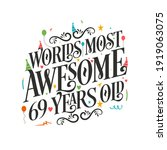 World's Most Awesome 69 Years...