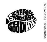coffee is always a good idea.... | Shutterstock .eps vector #1919091878
