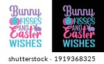 Bunny Kisses And Easter Wishes...