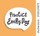 practice every day. hand drawn... | Shutterstock .eps vector #1920135872