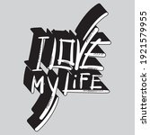 I Love My Life Lettering With...