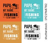 papa is my name fishing is my... | Shutterstock .eps vector #1921968782