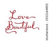 love beautiful. hand lettering... | Shutterstock .eps vector #1922164892