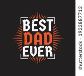best dad ever   father's day... | Shutterstock .eps vector #1922887712