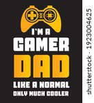 gamer t shirt design. dad t... | Shutterstock .eps vector #1923004625
