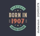 Vintage born in 1907, Born in 1907 retro vintage birthday design