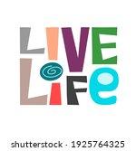 live life affirmation phrase... | Shutterstock .eps vector #1925764325
