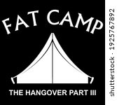 fat camp best funny quote   Shutterstock .eps vector #1925767892