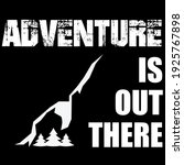 adventure is out there funny...   Shutterstock .eps vector #1925767898