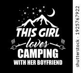 this girl loves camping funny...   Shutterstock .eps vector #1925767922
