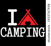 i'm a camper best funny quote   Shutterstock .eps vector #1925767958