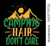 camping hair don't care funny...   Shutterstock .eps vector #1925775722
