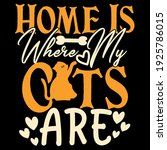 home is where my cats are   Shutterstock .eps vector #1925786015