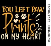 you left paw prints on my heart   Shutterstock .eps vector #1925786018