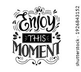 """lettering quote """"enjoy this... 